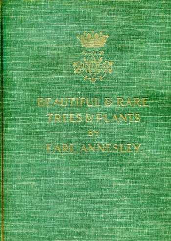ANNESLEY, The Earl. Beautiful and Rare Trees and Plants.