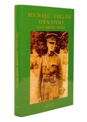 Michael Collins' Own Story. Told to Hayden Talbot.