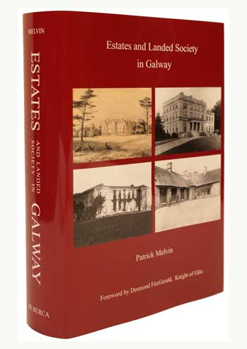 Estates and Landed Society in Galway by Patrick MELVIN.
