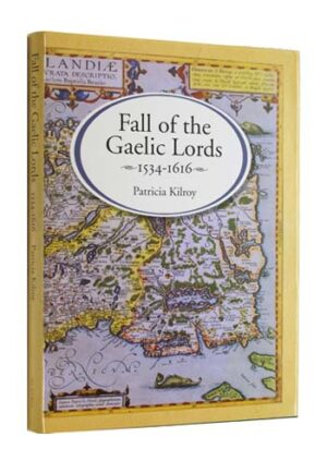 Fall of the Gaelic Lords. 1534-1616.