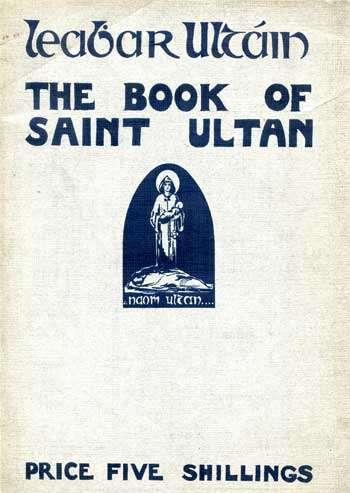 [SAINT ULTAN] Leabhar Ultáin. The Book of Saint Ultan.