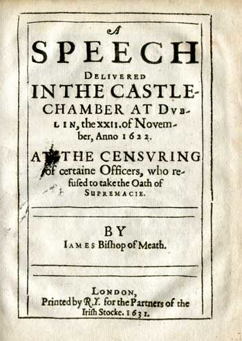 USSHER, James. A Speech Delivered in the Castle-chamber at Dublin.