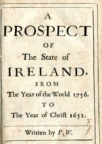 WALSH, Peter A Prospect of The State of Ireland from The Year of the World 1756 to The Year of Christ 1652.