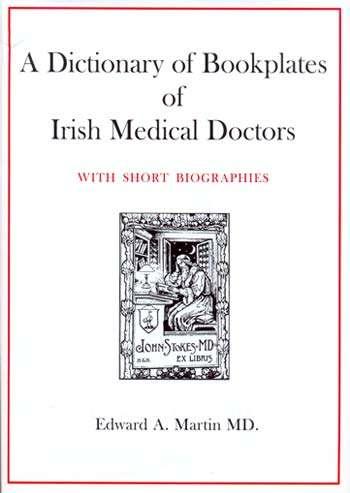 A Dictionary of Bookplates of Irish Medical Doctors.
