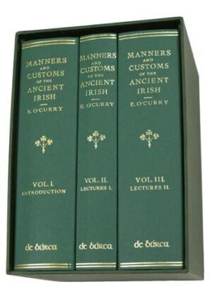 Manners and Customs of The Ancient Irish.
