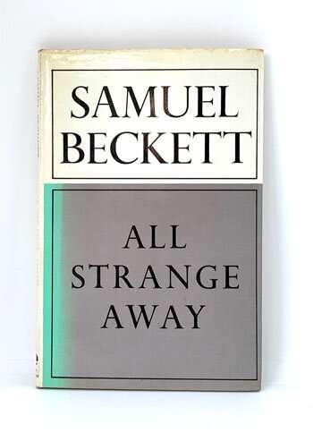 BECKETT, Samuel: All Strange Away