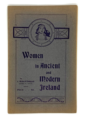 Ní DHUBHGAILL, C. Máire (Crissie M. Doyle). Women in Ancient and Modern Ireland.