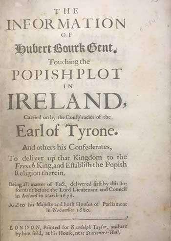 BOURK, Hubert. The Information of Hubert Bourk Gent Touching the Popish Plot in Ireland.