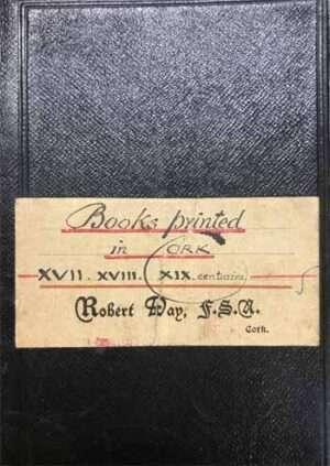DAY, Robert. Books printed in Cork XVII, XVIII, XIX, centuries.