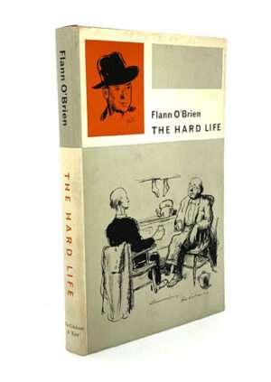 O'BRIEN, Flann. The Hard Life. An exegesis of squalor.