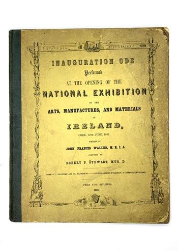 Inauguration ODE Performed at the Opening of the National Exhibition of the Arts, Manufactures, and Materials of Ireland.