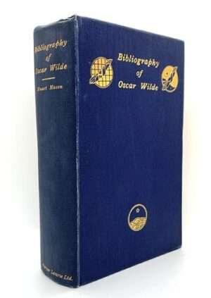 MASON, Stuart. Bibliography of Oscar Wilde.