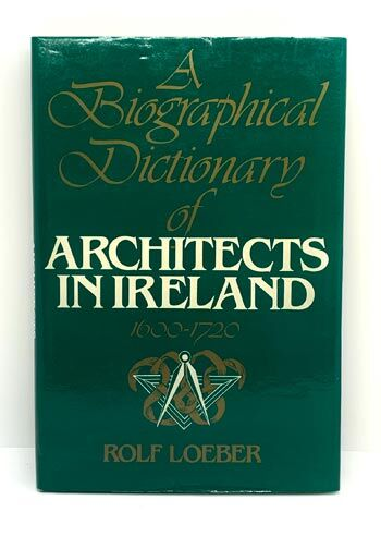 Lorber, Rolf: A Biographical Dictionary of Architects in Ireland, 1600-1720.