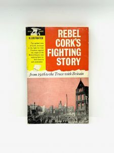 Rebel Cork's Fighting Story