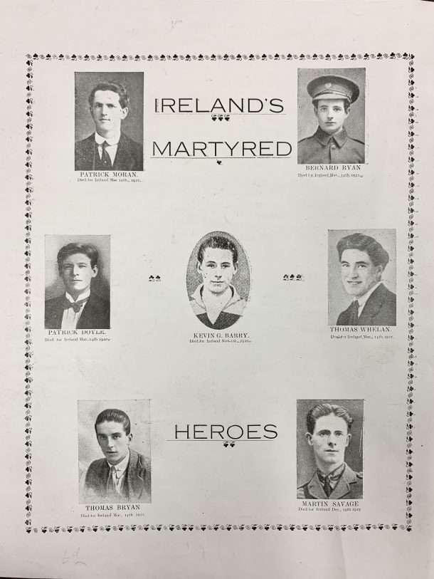 IRELAND'S MARTYRED HEROES. Poster print showing photos of Patrick Moran, Bernard Ryan, Patrick Doyle, Kevin G. Barry, Thomas Whelan, Thomas Bryan and Martin Savage, 'died for Ireland'